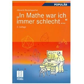 In Mathe war ich immer schlecht...
